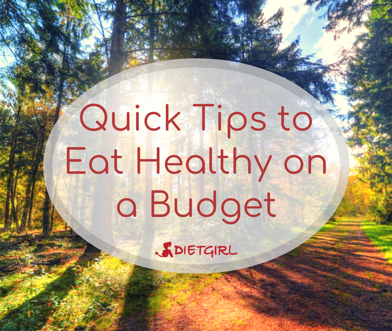 Quick Tips to Eat Healthy on a Budget