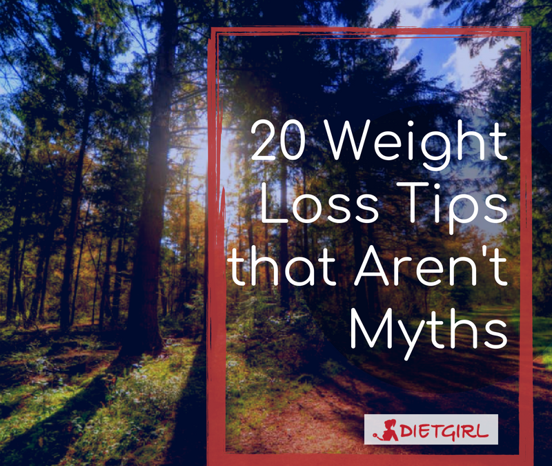 20 Weight Loss Tips that Aren't Myths