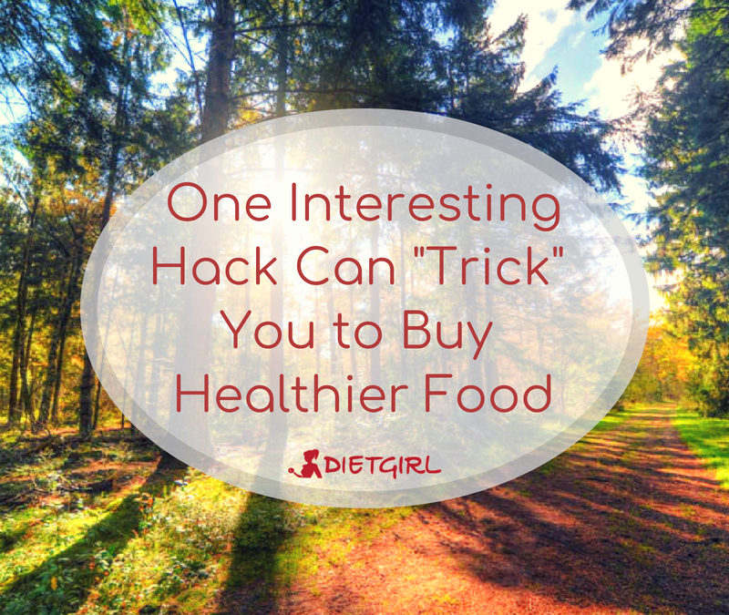 "One Interesting Hack can ""Trick"" You To Buy Healthier Food"