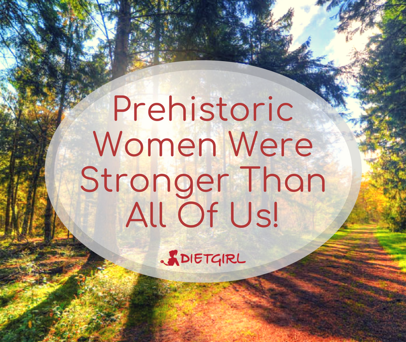 Prehistoric Women Were Stronger Than All Of Us!