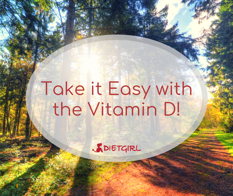 Take it Easy with the Vitamin D!
