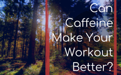 Can Caffeine Make Your Workout Better?