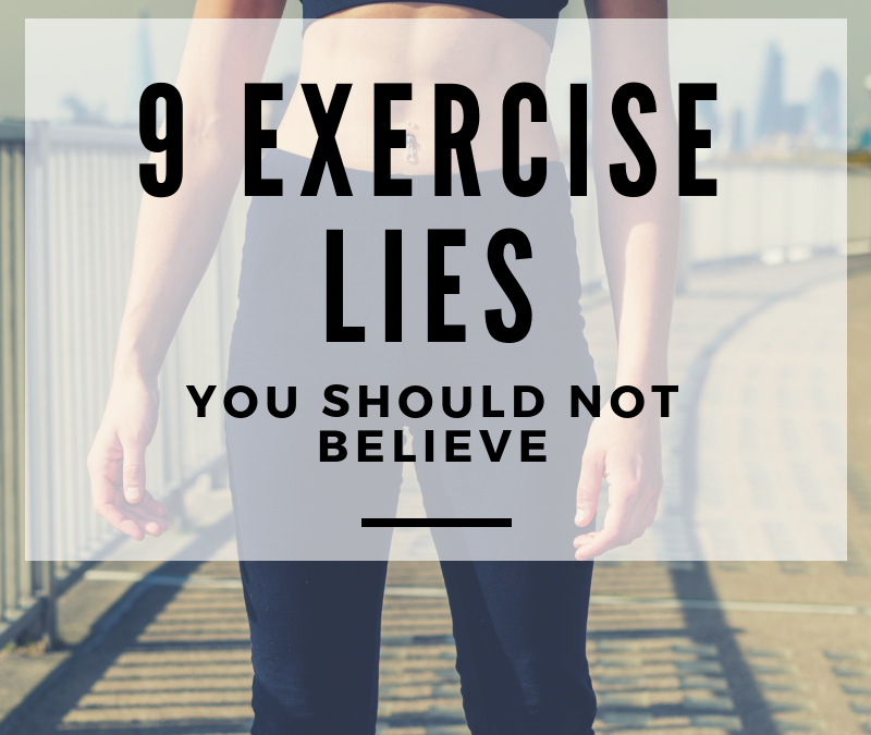 The Top 9 Exercise Lies Many People Believe